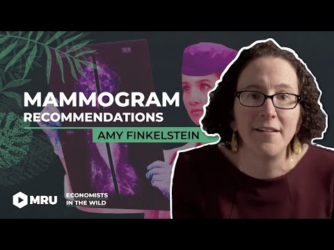 The Surprising Effect of Mammogram Recommendations (Amy Finkelstein, MIT)