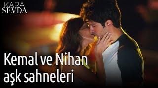 Kara Sevda | Kemal ve Nihan Aşk Sahneleri