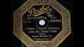 Original Memphis Five - I Wish I Could Shimmy Like My Sister Kate, 1922