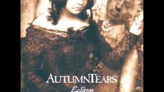 Autumn Tears - the beauty in all things