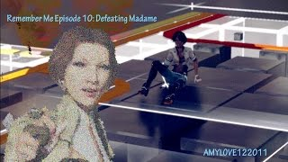 Remember Me 10: Defeating Madame