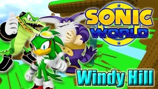 Sonic World -  Windy Hill (Custom Levels #8)