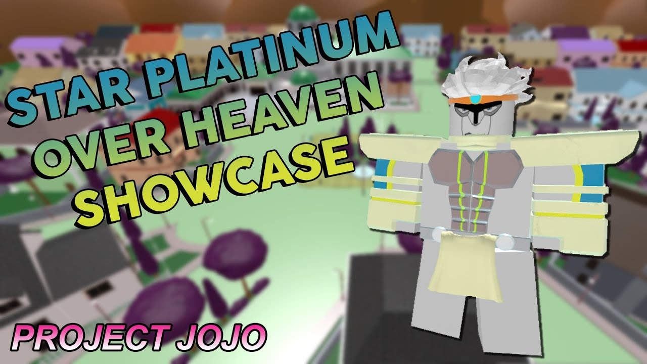 Star Platinum Over Heaven Showcase - Project JoJo
