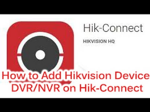 How to Add Hikvision Device DVR/NVR on Hik Connect