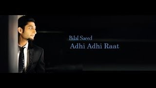 ADHI ADHI RAAT | BILAL SAEED | DJ TEJAS