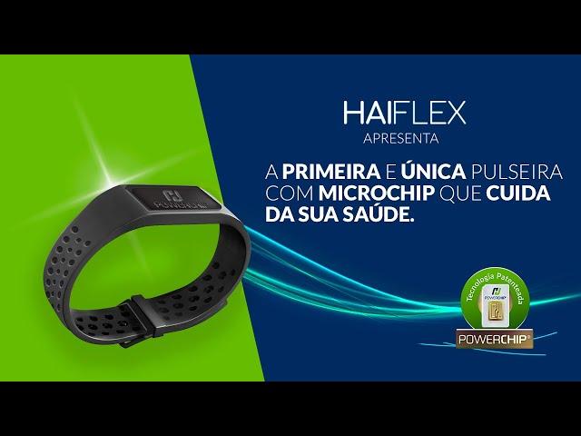 Haiflex Apresenta a primeira e única  Pulseira com Chip que cuida da sua Saúde