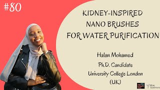 Kidney-inspired Nano Brushes for Water Purification ft. Halan Mohamed | #80 Under the Microscope