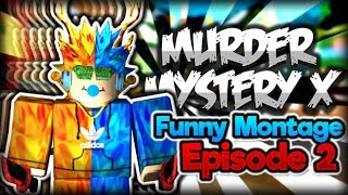 Roblox Murderer Mystery X funny montage #2! (More jukes and snowball fights!)