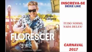 Beijo de Língua - Florescer (Carnaval 2017)