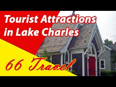 List 8 Tourist Attractions in Lake Charles, Louisiana | Travel to United States