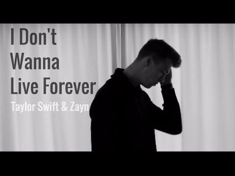 ZAYN & Taylor Swift - I Don't Wanna Live...