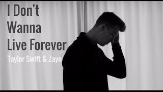 ZAYN & Taylor Swift - I Don't Wanna Live Forever (Cover by Zach Nelson)
