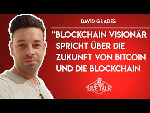 David Glades - Blockchain Visionär über die Zukunft von Bitcoin / Blockchain   Business Live Talk #8
