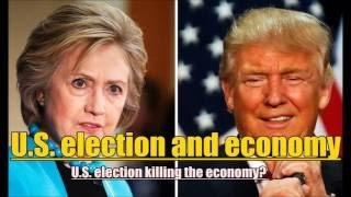 America President Election affects the global economy USA 2016 Hillary VS Trump 美國大選影響世界經濟