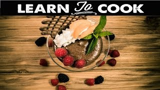Learn To Cook: How To Make Chocolate Mousse
