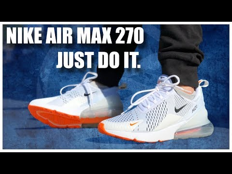 NIKE AIR MAX 270 'JUST DO IT.