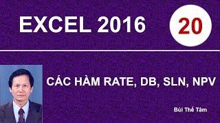 Excel 2016 - Bài 20. Các hàm tài chính RATE, DB, SLN, NPV - Tin học văn phòng