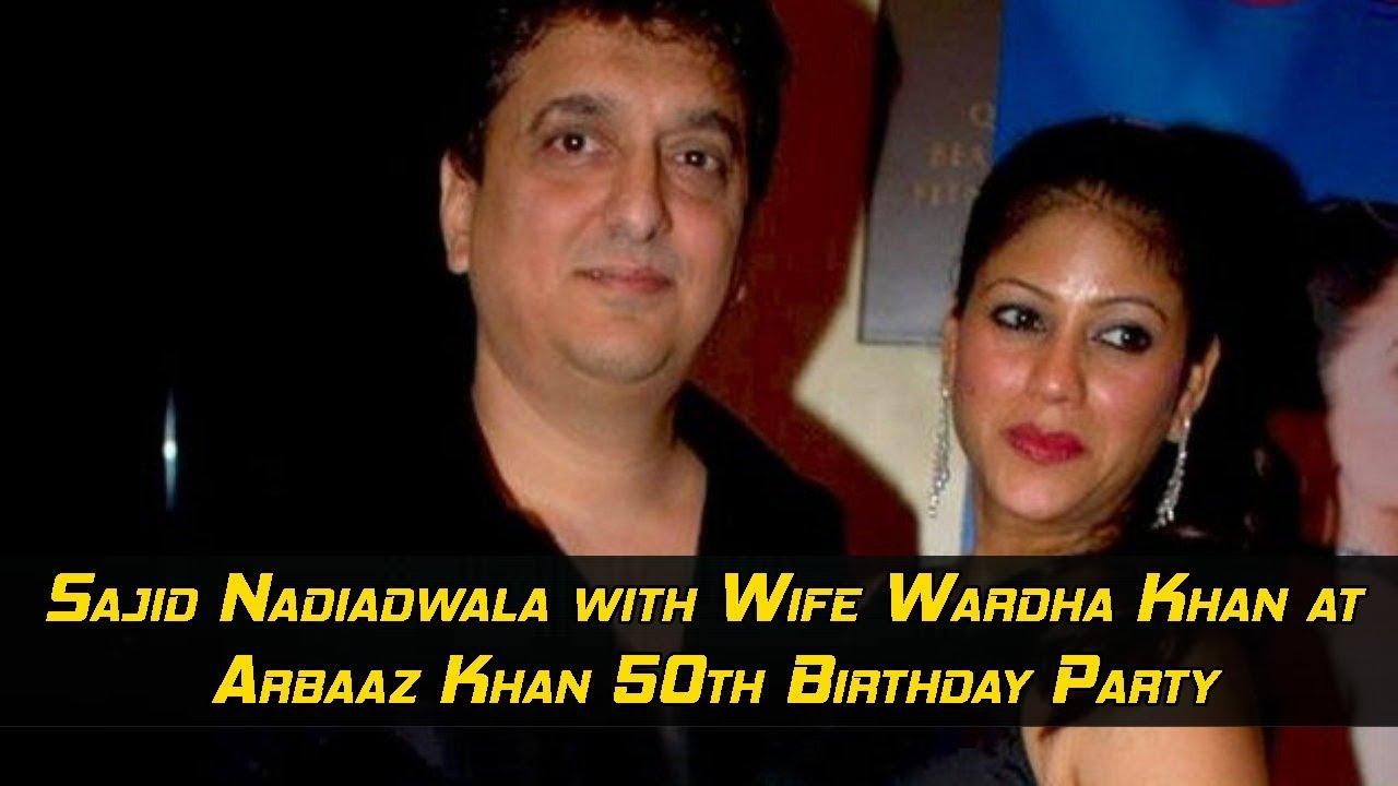 Sajid Nadiadwala with Wife Wardha Khan at Arbaaz Khan 50th ...  Sajid Nadiadwal...