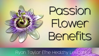 Passion Flower: Benefits & Uses