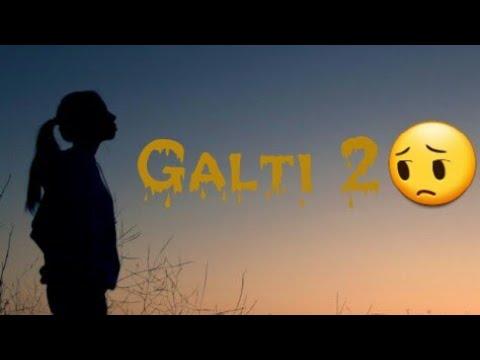 Galti 2 Sad song