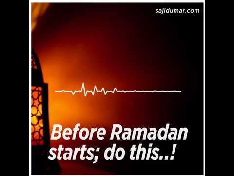 Before Ramadan Starts; DO this! - Sheikh Sajid Ahmed Umar