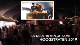 Hoogstraten 2019 DJ Dude 10 min of Fame