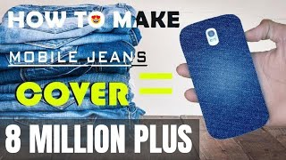 How To Make Mobile Cover ( JEANS COVER )