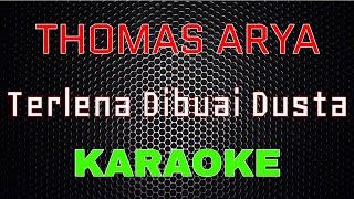 Thomas Arya - Terlena Dibuai Dusta (Karaoke)   LMusical