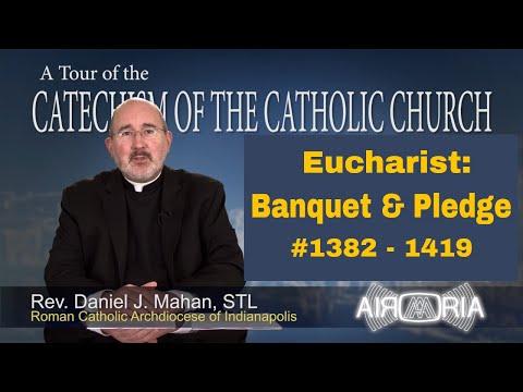Tour of the Catechism #46 - Eucharist: Banquet & Pledge