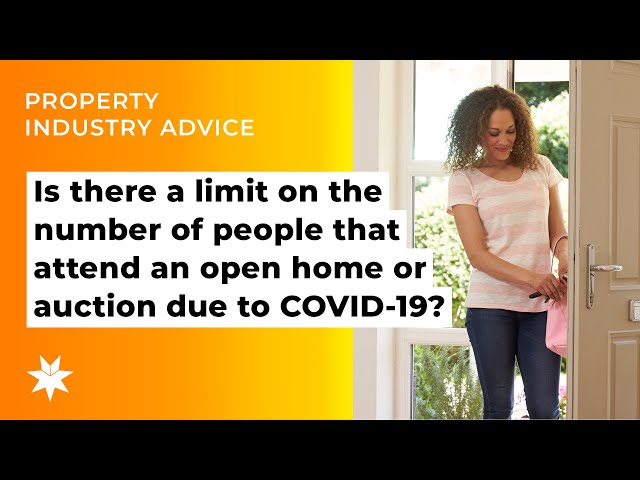 Is there a limit on the number of people that attend an open home or auction due to COVID-19?