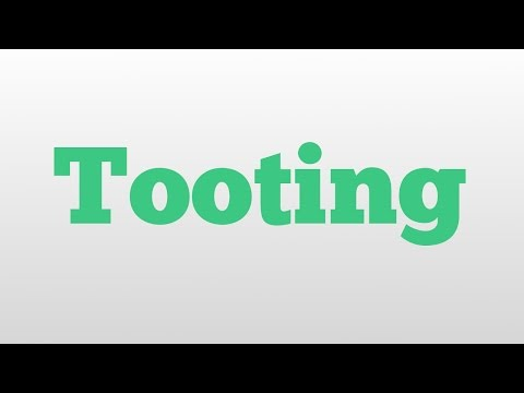 Tooting meaning and pronunciation