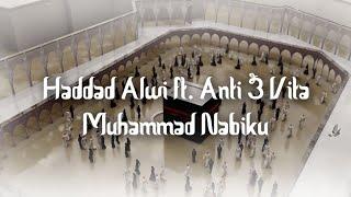 Haddad Alwi ft  Anti & Vita - Muhammad Nabiku (Lirik Video)