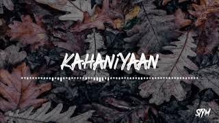"""KAHANIYAAN"" - Prayag x Veer | Prod. STYM | Romantic Song 2019"