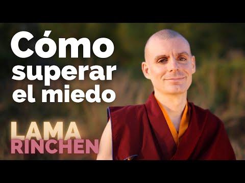 Lama Rinchen Gyaltsen: Cómo superar el miedo