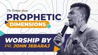 Pas. John Jebaraj | Prophetic Dimensions | Praise and Worship Video | Tamil | 03-03-2019