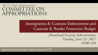 Hearing: Customs and Border Protection & Immigration and Customs Enforcement Budget (EventID=106057)