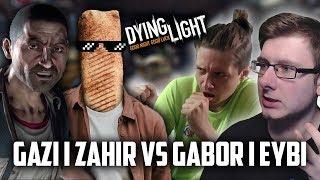RATUJEMY ZAHIRA I POKONUJEMY GAZIEGO w Dying Light z Eybim