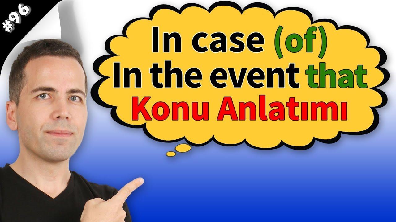 In case (of) & In the event that Kullanımı #96