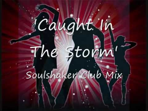 'Caught In The Storm' Soulshaker Club Mix 0001