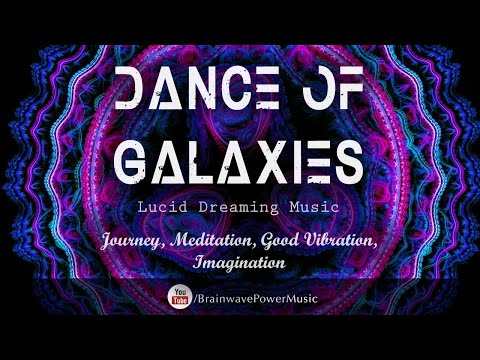 "Lucid Dreaming Music: ""Dance Of Galaxies"" - Deep Sleep, Dream Recall, Feel Good, Imagination"