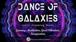 Lucid Dreaming Music: 'Dance Of Galaxies' - Deep Sleep, Dream Recall, Feel Good, Imagination