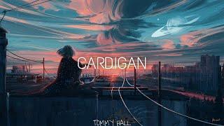 Taylor Swift - cardigan (TOMMY HALL Remix)