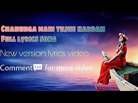 Chahunga main tujhe hardam Tu meri jindagi//chahunga main tujhe hardam lyrics//chahungamaintujhehar.