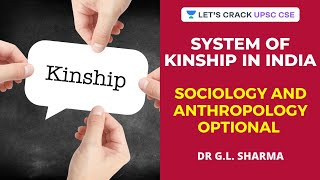 System of Kinship in India - Sociology and Anthropology Optional for UPSC CSE/IAS | Dr G.L. Sharma