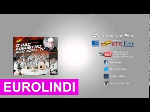 Vëllezerit Ukaj - O bac Augustini, jemi nipat tu (audio) 2014