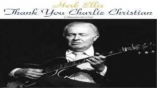 Herb Ellis - Thank You, Charlie Christian