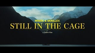 Смотреть клип Wiwek & Skrillex - Still In The Cage