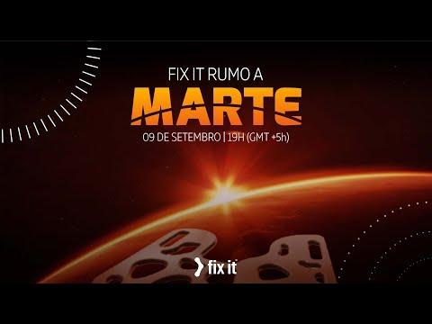 FIX IT - RUMO A MARTE