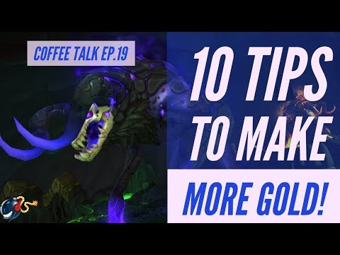 WoW Legion | 10 Tips to Better Gold Making!  - Ep.19 Coffee Talk w/ SKITZ