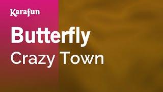 Video Karaoke Butterfly - Crazy Town * download MP3, 3GP, MP4, WEBM, AVI, FLV Oktober 2018